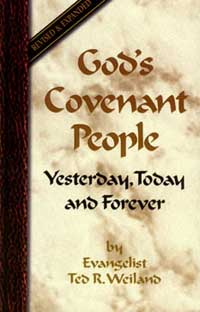 God's Covenant People: Yesterday, Today and Forever by Ted R. Weiland